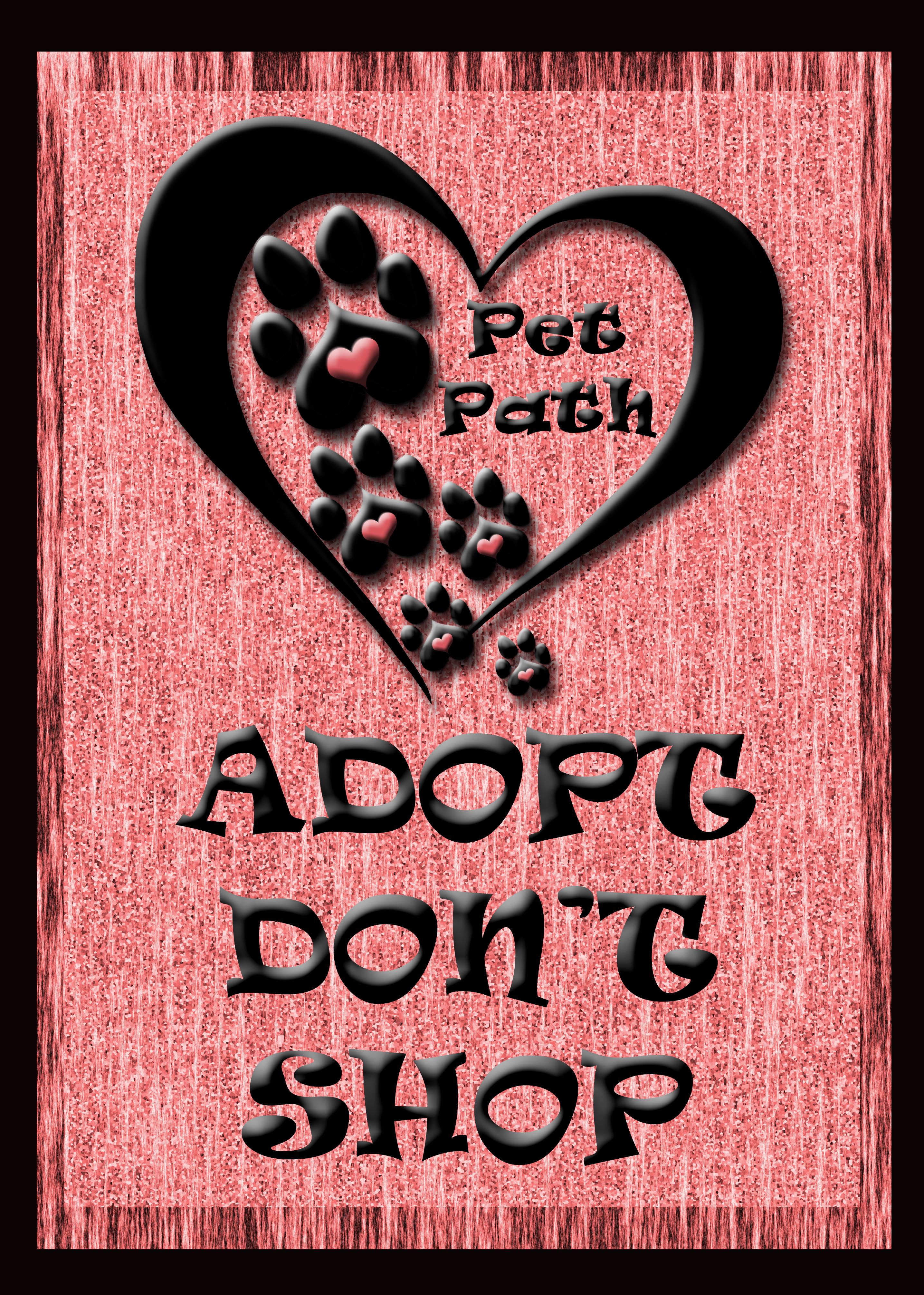 PET PATH POSTER ADOPT DONT SHOP